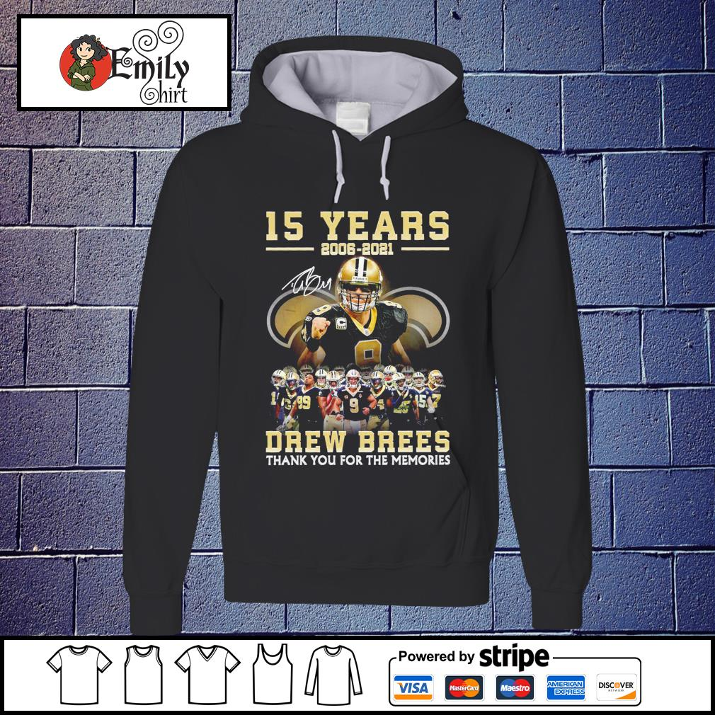 15 Years 2006 2021 Drew Brees thank you for the memories Hoodie