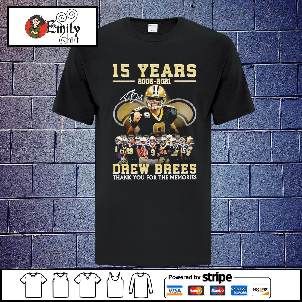 15 Years 2006 2021 Drew Brees thank you for the memories shirt