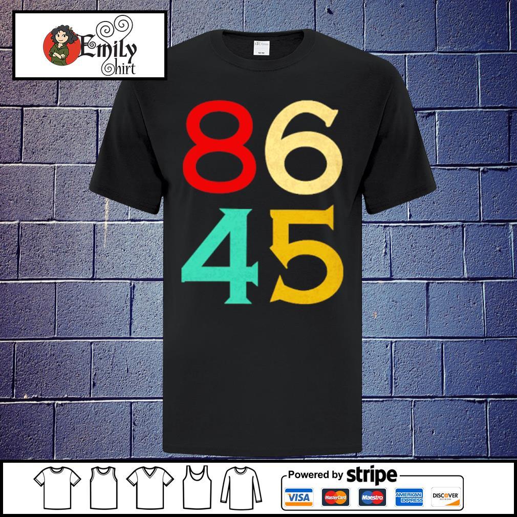86 45 anti Trump shirt