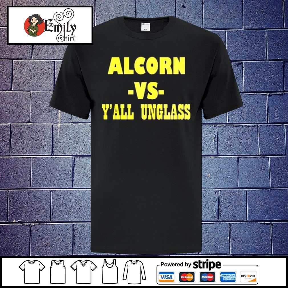 Alcorn vs yall unglass shirt