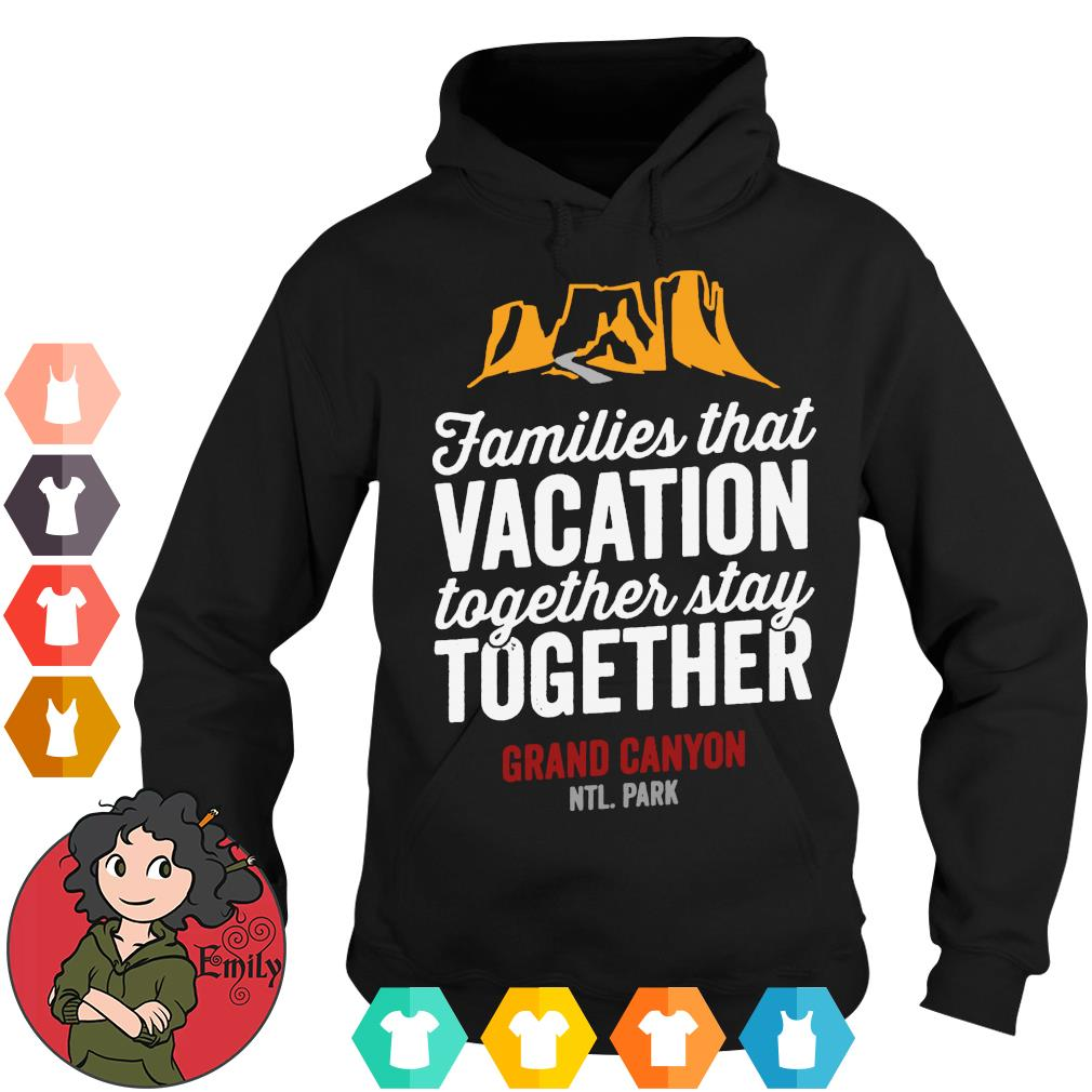 Families that vacation together stay together grand canyon shirt