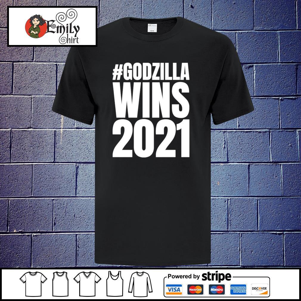 #Godzilla wins 2021 shirt